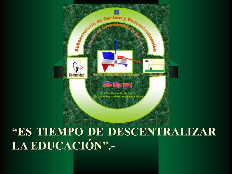 ES TIEMPO DE DESCENTRALIZAR LA EDUCACIÓN.-