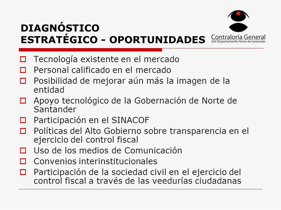DIAGNÓSTICO ESTRATÉGICO - OPORTUNIDADES Tecnología existente en el mercado Personal calificado en el mercado Posibilidad de mejorar aún más la imagen