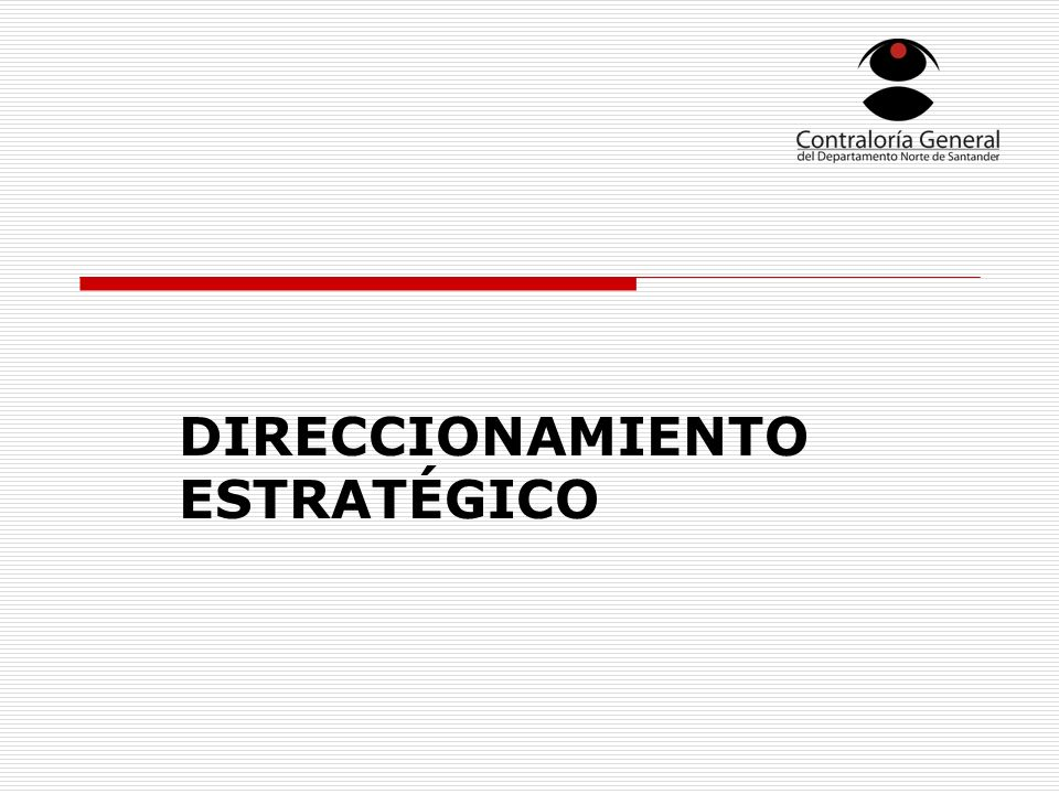 DIRECCIONAMIENTO ESTRATÉGICO
