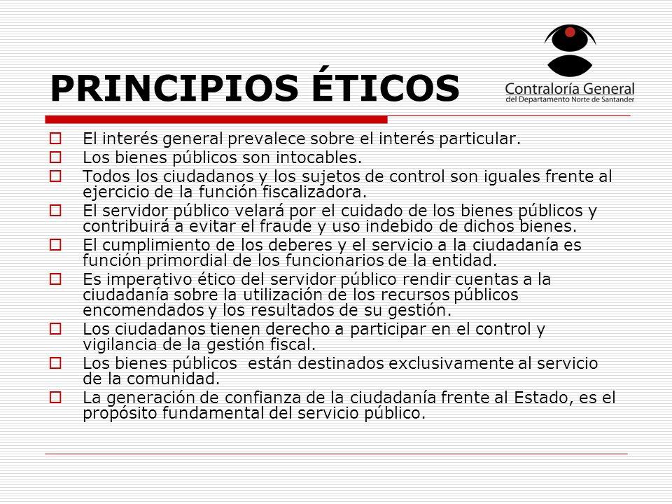 PRINCIPIOS ÉTICOS El interés general prevalece sobre el interés particular.