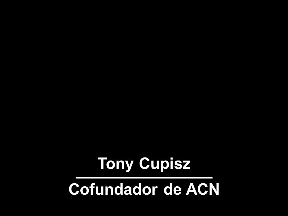 Tony Cupisz Cofundador de ACN