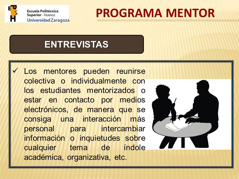 Los mentores pueden reunirse colectiva o individualmente con los estudiantes mentorizados o estar en contacto por medios electrónicos, de manera que s