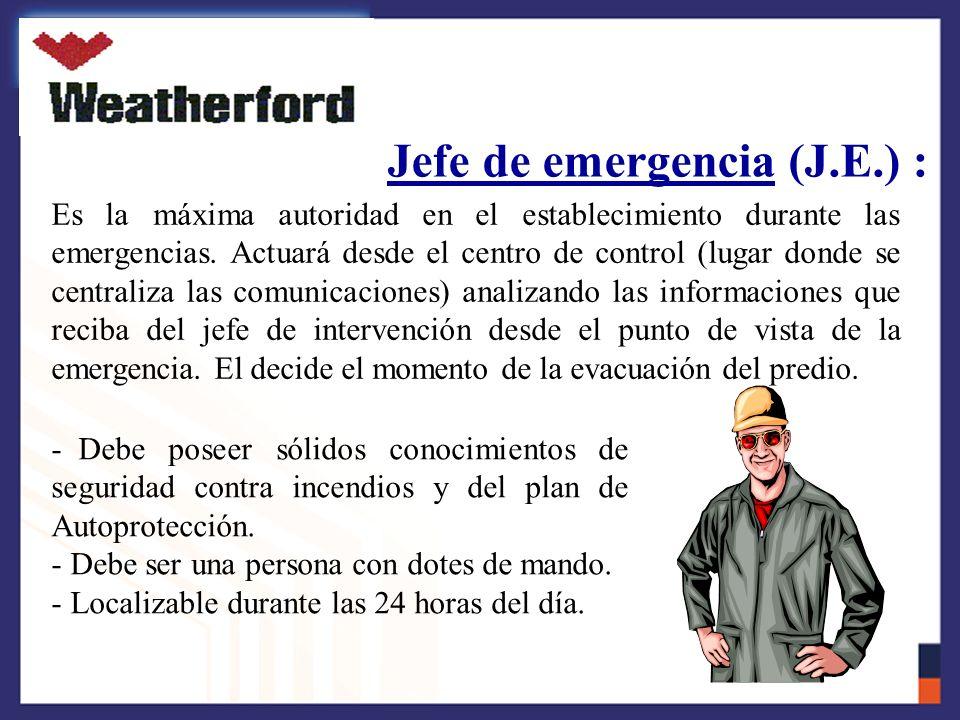 Jefe de intervención (J.I.) : Dirigirá las operaciones de extinción en el punto de la emergencia, donde representa la máxima autoridad, e informará y ejecutará las órdenes que reciba del jefe de Emergencia (J.E.) a través de un medio de comunicación fiable.