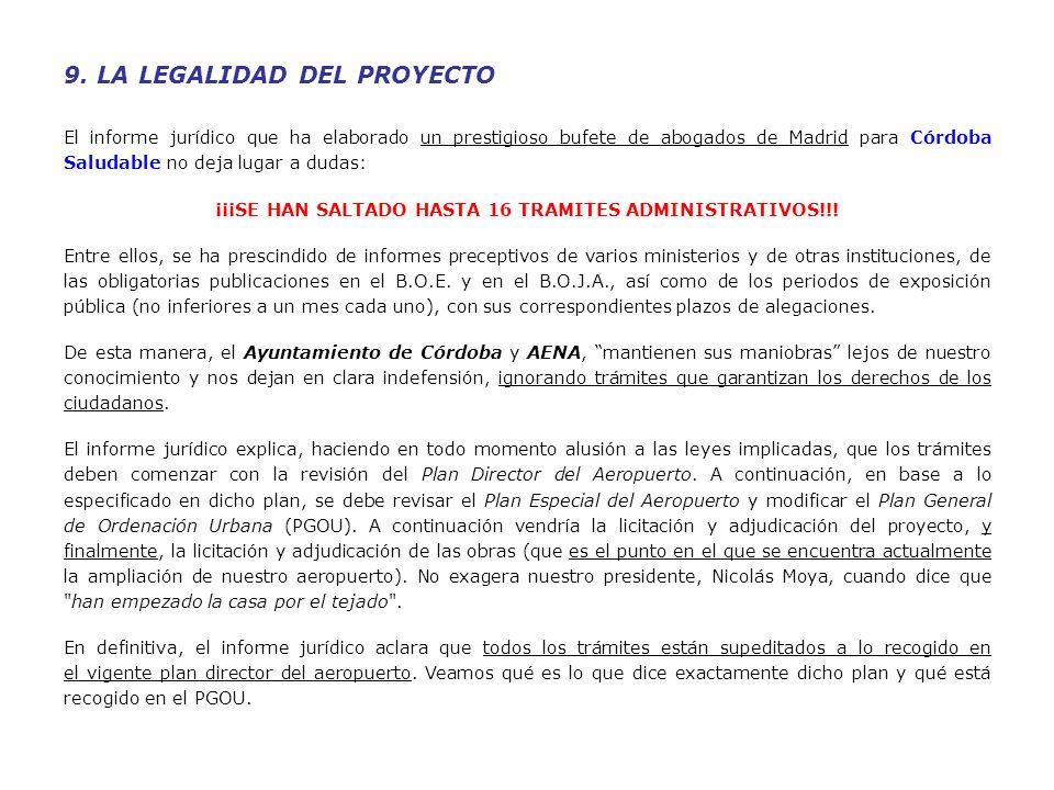 9. LA LEGALIDAD DEL PROYECTO El informe jurídico que ha elaborado un prestigioso bufete de abogados de Madrid para Córdoba Saludable no deja lugar a d