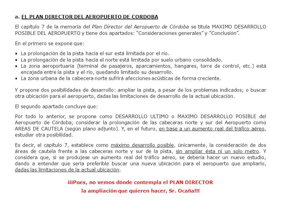 a. EL PLAN DIRECTOR DEL AEROPUERTO DE CORDOBA El capítulo 7 de la memoria del Plan Director del Aeropuerto de Córdoba se titula MAXIMO DESARROLLO POSI