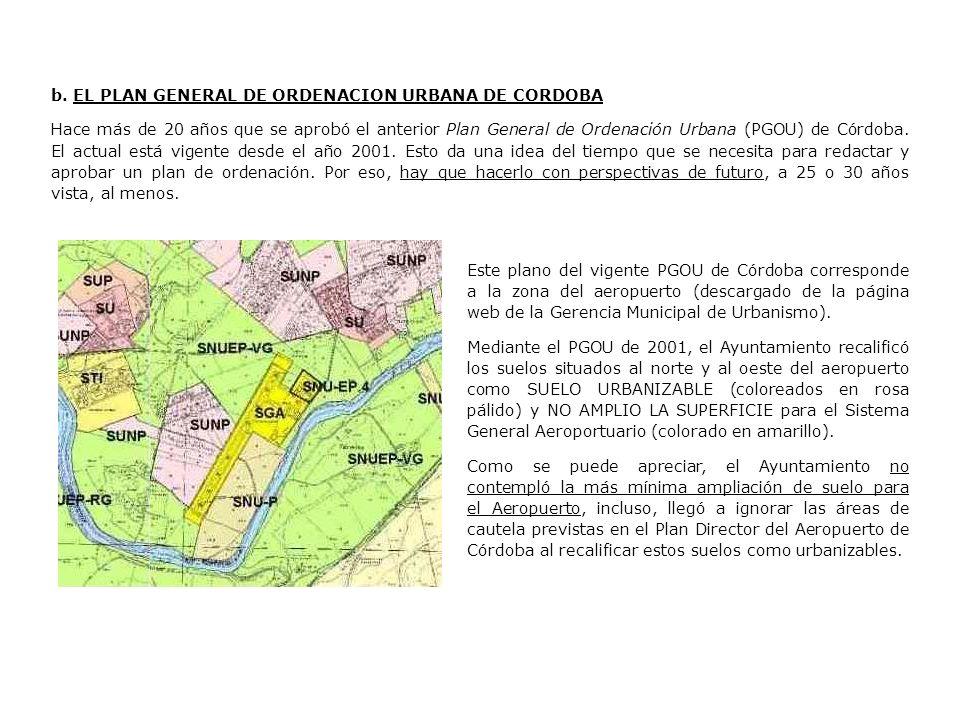 b. EL PLAN GENERAL DE ORDENACION URBANA DE CORDOBA Hace más de 20 años que se aprobó el anterior Plan General de Ordenación Urbana (PGOU) de Córdoba.