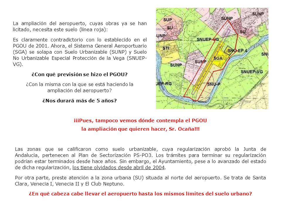 La ampliación del aeropuerto, cuyas obras ya se han licitado, necesita este suelo (línea roja): Es claramente contradictorio con lo establecido en el PGOU de 2001.