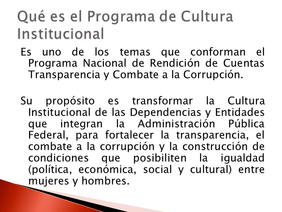 Es uno de los temas que conforman el Programa Nacional de Rendición de Cuentas Transparencia y Combate a la Corrupción.