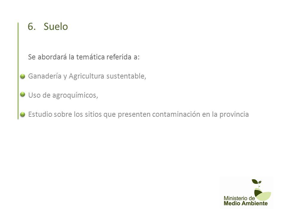 Se abordará la temática referida a: Ganadería y Agricultura sustentable, Uso de agroquímicos, Estudio sobre los sitios que presenten contaminación en