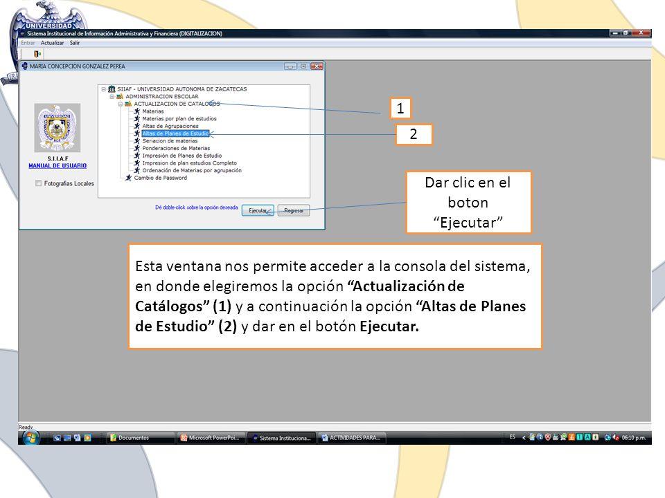 Dar clic en el boton Ejecutar 1 2 Esta ventana nos permite acceder a la consola del sistema, en donde elegiremos la opción Actualización de Catálogos