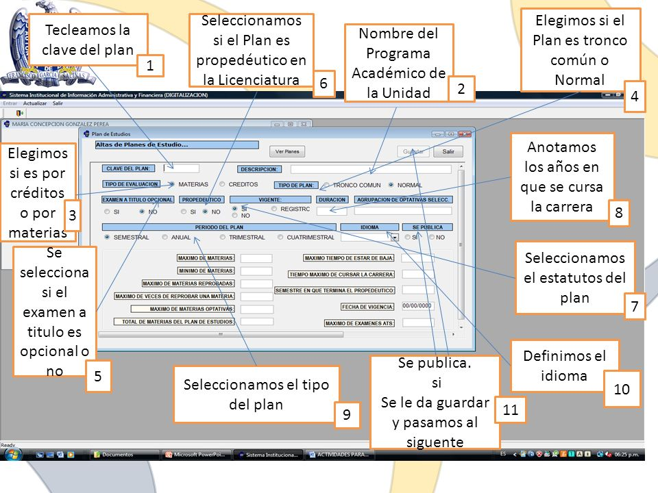Tecleamos la clave del plan Seleccionamos si el Plan es propedéutico en la Licenciatura Nombre del Programa Académico de la Unidad Elegimos si el Plan