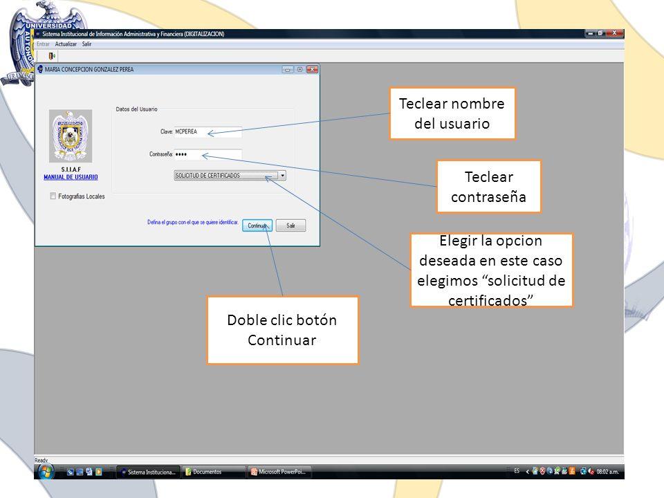 Teclear nombre del usuario Teclear contraseña Elegir la opcion deseada en este caso elegimos solicitud de certificados Doble clic botón Continuar
