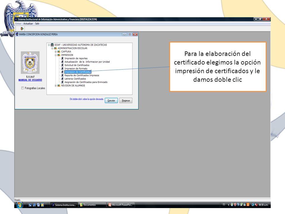 Para la elaboración del certificado elegimos la opción impresión de certificados y le damos doble clic