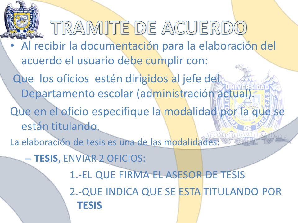 Al recibir la documentación para la elaboración del acuerdo el usuario debe cumplir con: Que los oficios estén dirigidos al jefe del Departamento esco