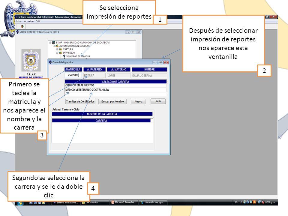 Se selecciona impresión de reportes Después de seleccionar impresión de reportes nos aparece esta ventanilla Primero se teclea la matricula y nos apar
