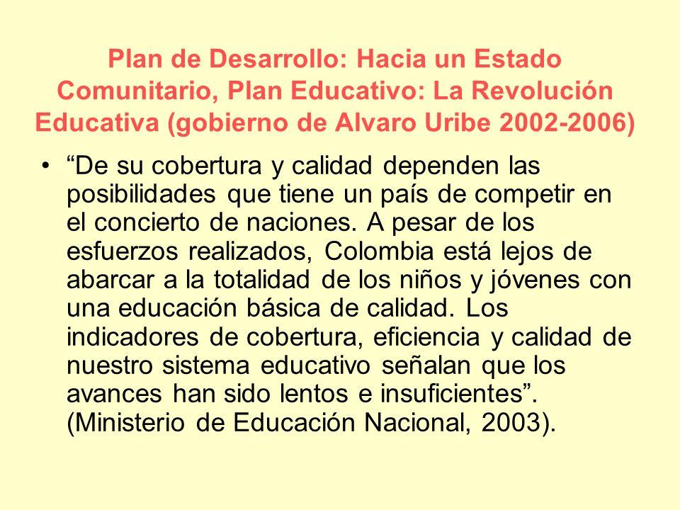 Plan de Desarrollo: Hacia un Estado Comunitario, Plan Educativo: La Revolución Educativa (gobierno de Alvaro Uribe 2002-2006) De su cobertura y calida