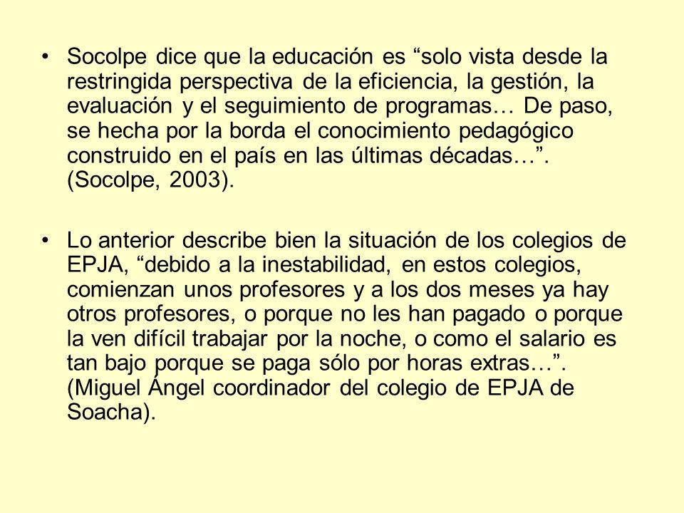 Socolpe dice que la educación es solo vista desde la restringida perspectiva de la eficiencia, la gestión, la evaluación y el seguimiento de programas