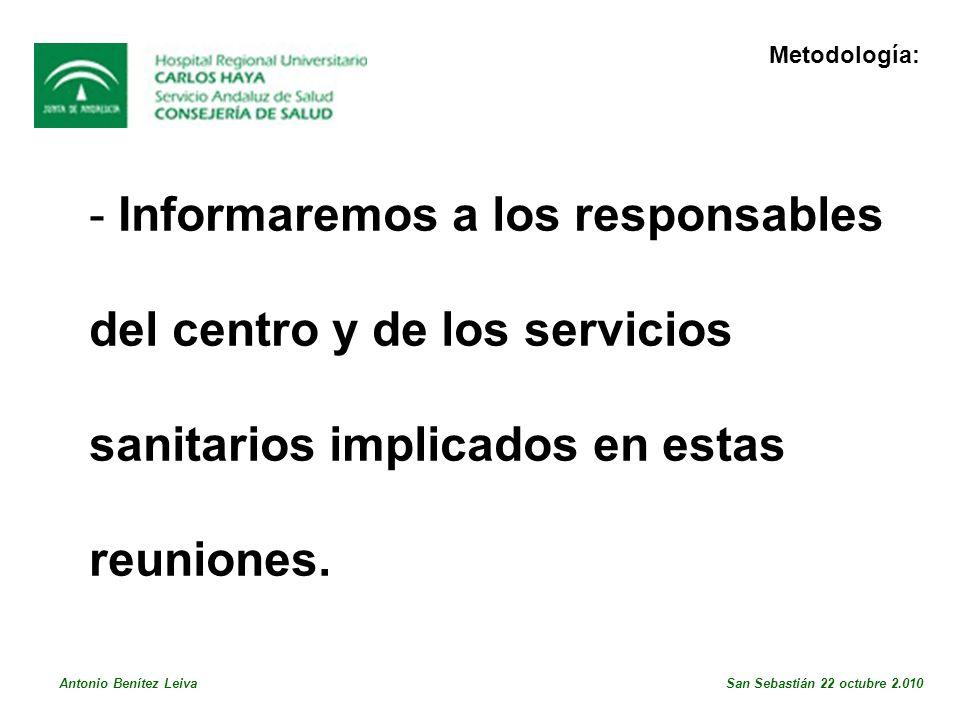 - Informaremos a los responsables del centro y de los servicios sanitarios implicados en estas reuniones.
