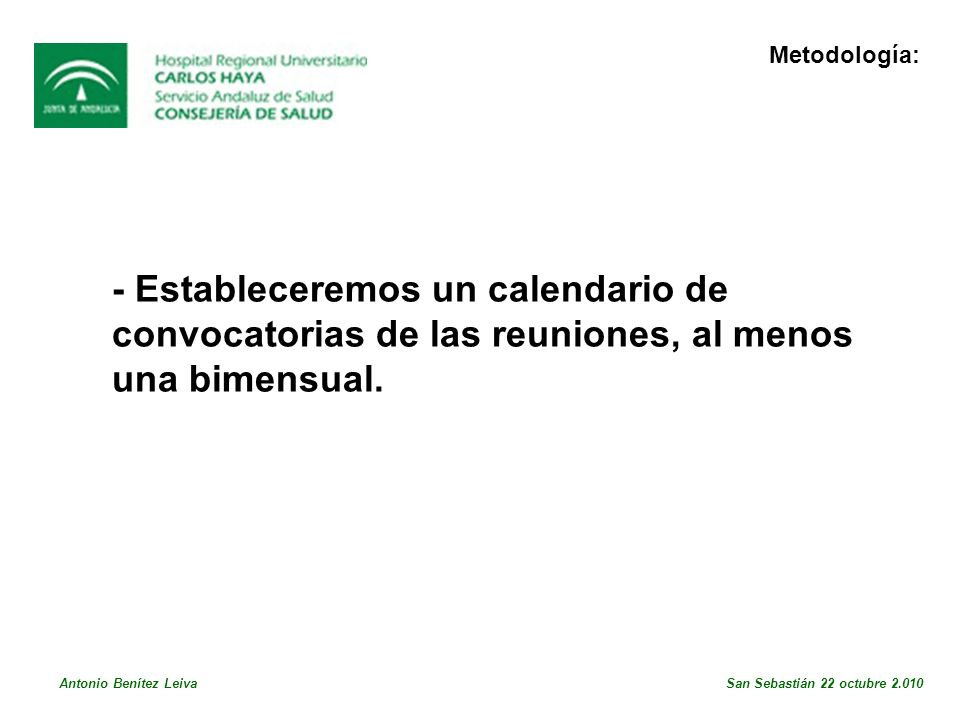 - Estableceremos un calendario de convocatorias de las reuniones, al menos una bimensual.