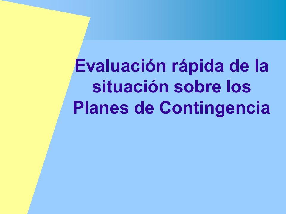 Evaluación rápida de la situación sobre los Planes de Contingencia