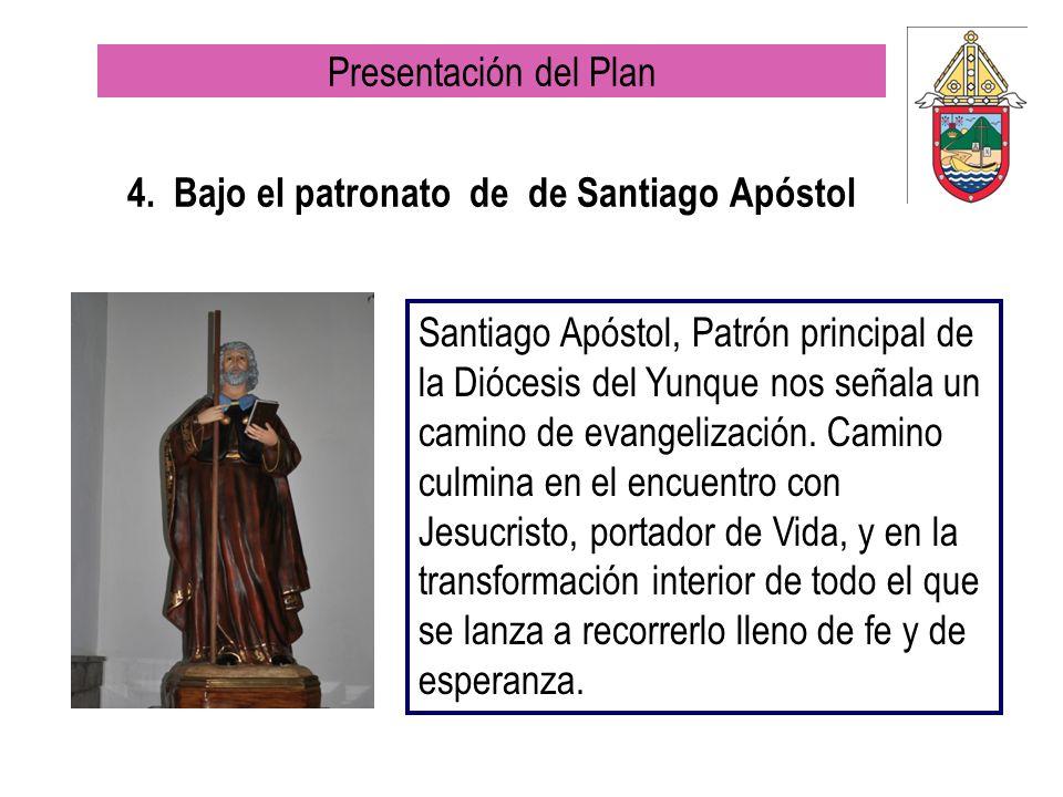 4. Bajo el patronato de de Santiago Apóstol Santiago Apóstol, Patrón principal de la Diócesis del Yunque nos señala un camino de evangelización. Camin