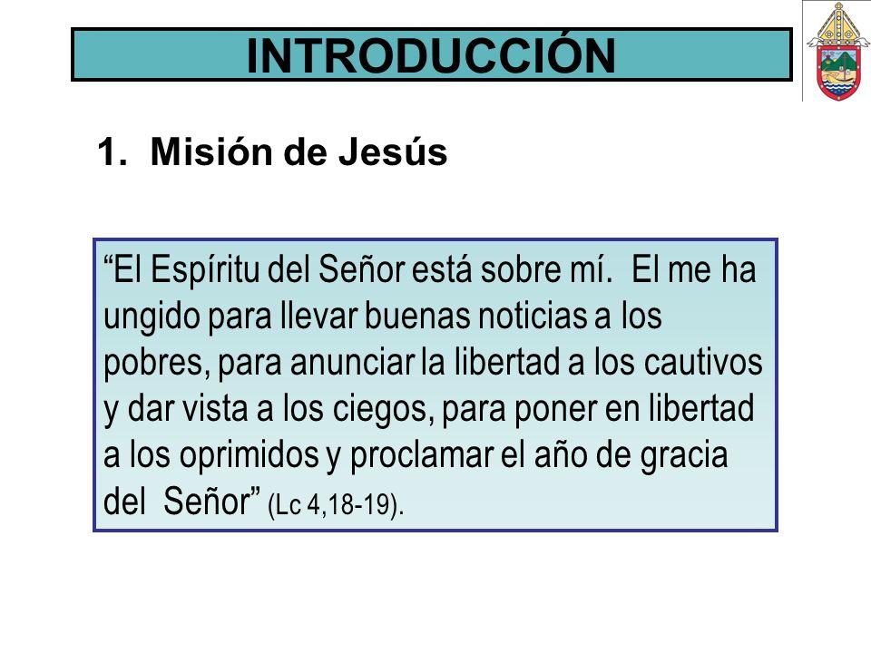 1. Misión de Jesús El Espíritu del Señor está sobre mí. El me ha ungido para llevar buenas noticias a los pobres, para anunciar la libertad a los caut