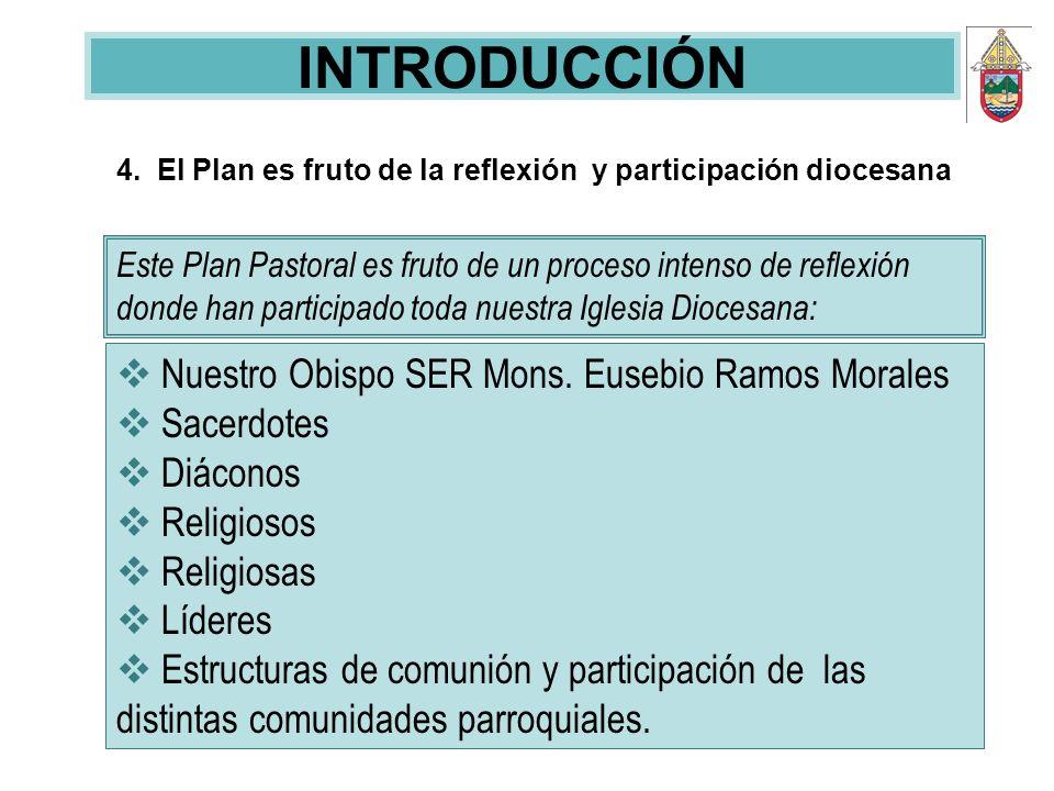 4. El Plan es fruto de la reflexión y participación diocesana Este Plan Pastoral es fruto de un proceso intenso de reflexión donde han participado tod