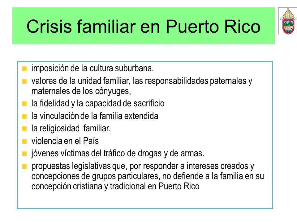 Crisis familiar en Puerto Rico imposición de la cultura suburbana. valores de la unidad familiar, las responsabilidades paternales y maternales de los