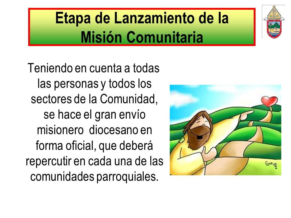 Etapa de Lanzamiento de la Misión Comunitaria Teniendo en cuenta a todas las personas y todos los sectores de la Comunidad, se hace el gran envío misi