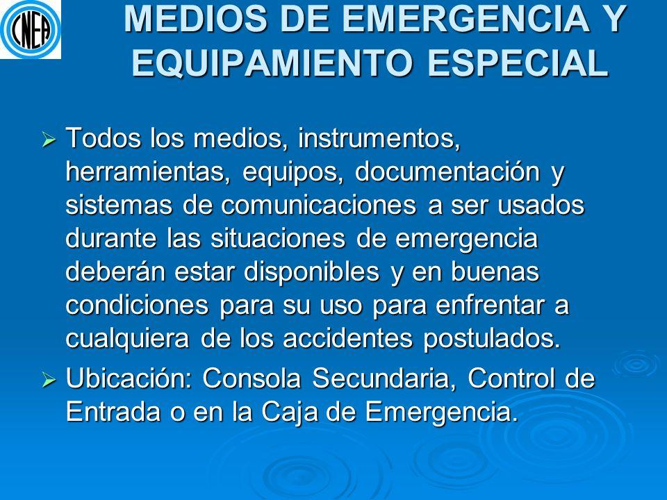 MEDIOS DE EMERGENCIA Y EQUIPAMIENTO ESPECIAL MEDIOS DE EMERGENCIA Y EQUIPAMIENTO ESPECIAL Todos los medios, instrumentos, herramientas, equipos, docum