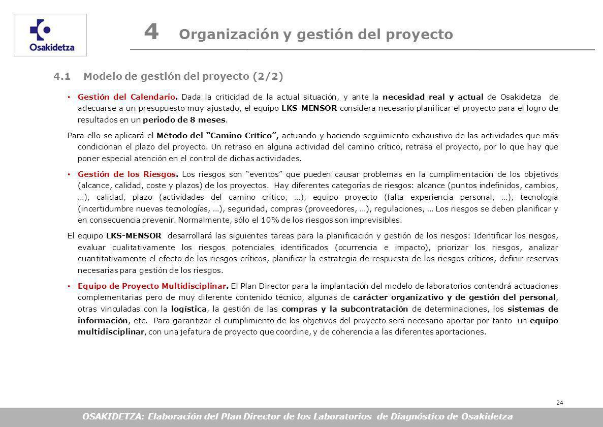 OSAKIDETZA: Elaboración del Plan Director de los Laboratorios de Diagnóstico de Osakidetza 4 Organización y gestión del proyecto 4.1 Modelo de gestión del proyecto (2/2) Gestión del Calendario.