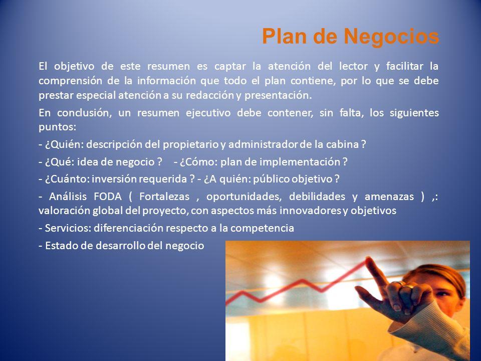 Plan de Negocios El objetivo de este resumen es captar la atención del lector y facilitar la comprensión de la información que todo el plan contiene,