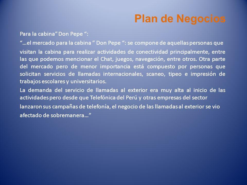 Plan de Negocios Para la cabina Don Pepe : …el mercado para la cabina Don Pepe : se compone de aquellas personas que visitan la cabina para realizar a