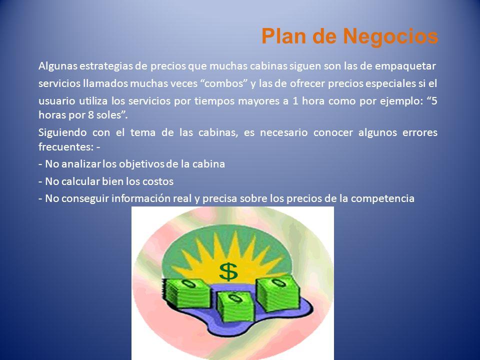 Plan de Negocios Algunas estrategias de precios que muchas cabinas siguen son las de empaquetar servicios llamados muchas veces combos y las de ofrece