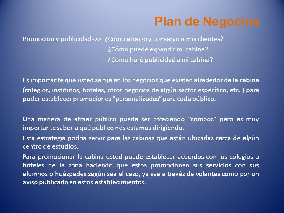 Plan de Negocios Promoción y publicidad ->> ¿Cómo atraigo y conservo a mis clientes? ¿Cómo puede expandir mi cabina? ¿Cómo haré publicidad a mi cabina