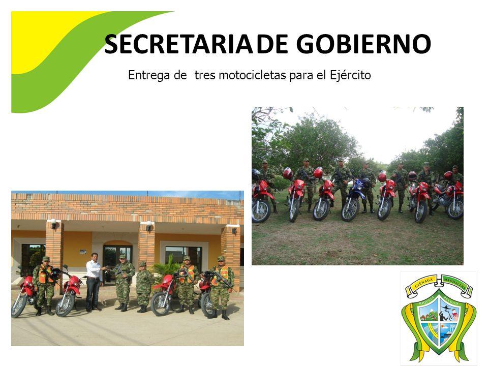 SECRETARIA DE GOBIERNO Entrega de tres motocicletas para el Ejército