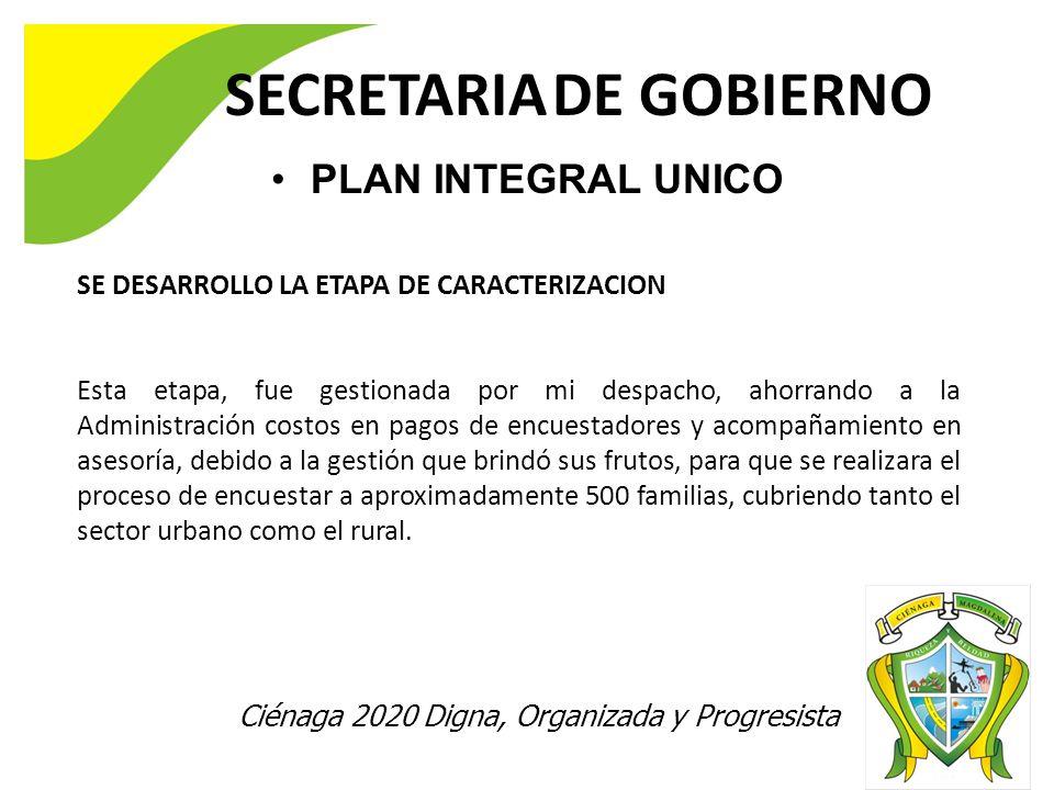 SECRETARIA DE GOBIERNO Ciénaga 2020 Digna, Organizada y Progresista SE DESARROLLO LA ETAPA DE CARACTERIZACION Esta etapa, fue gestionada por mi despac
