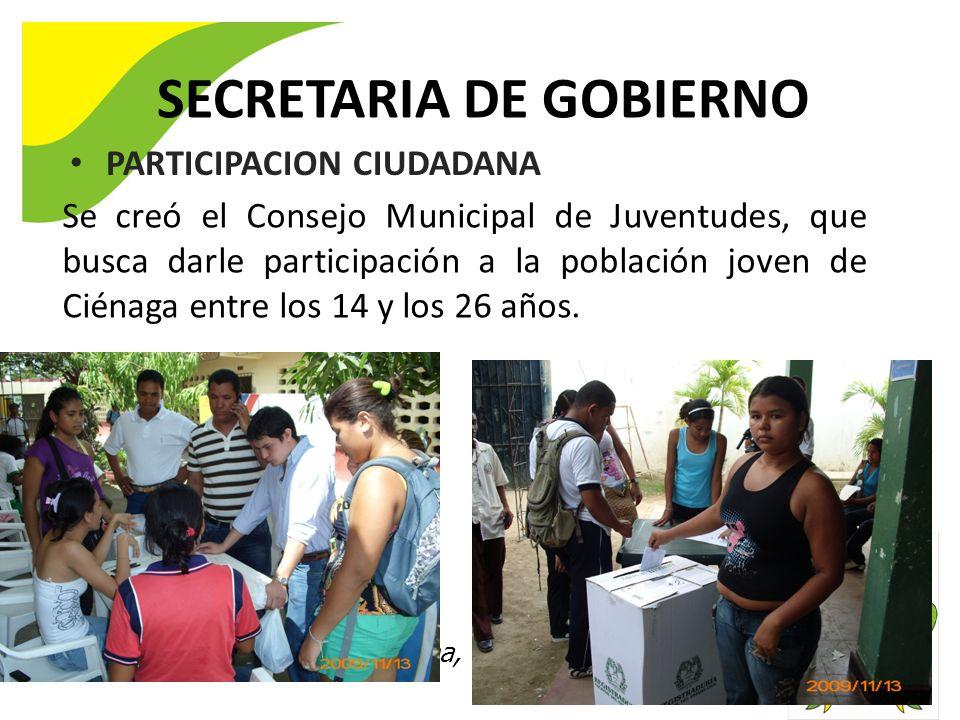 Ciénaga 2020 Digna, Organizada y Progresista SECRETARIA DE GOBIERNO PARTICIPACION CIUDADANA Se creó el Consejo Municipal de Juventudes, que busca darle participación a la población joven de Ciénaga entre los 14 y los 26 años.