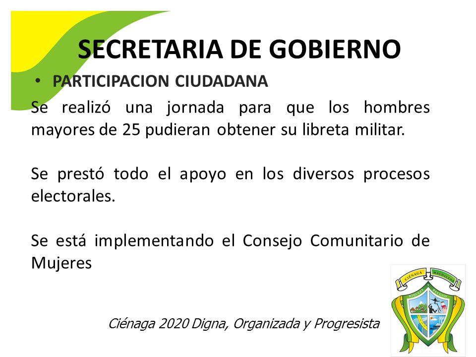 Ciénaga 2020 Digna, Organizada y Progresista SECRETARIA DE GOBIERNO PARTICIPACION CIUDADANA Se realizó una jornada para que los hombres mayores de 25 pudieran obtener su libreta militar.