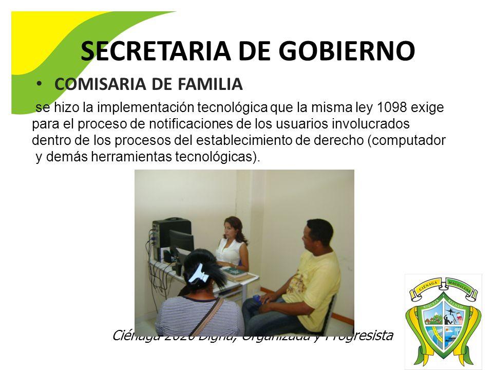 Ciénaga 2020 Digna, Organizada y Progresista SECRETARIA DE GOBIERNO COMISARIA DE FAMILIA se hizo la implementación tecnológica que la misma ley 1098 e