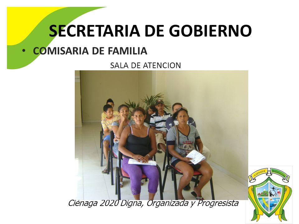 Ciénaga 2020 Digna, Organizada y Progresista SECRETARIA DE GOBIERNO COMISARIA DE FAMILIA SALA DE ATENCION