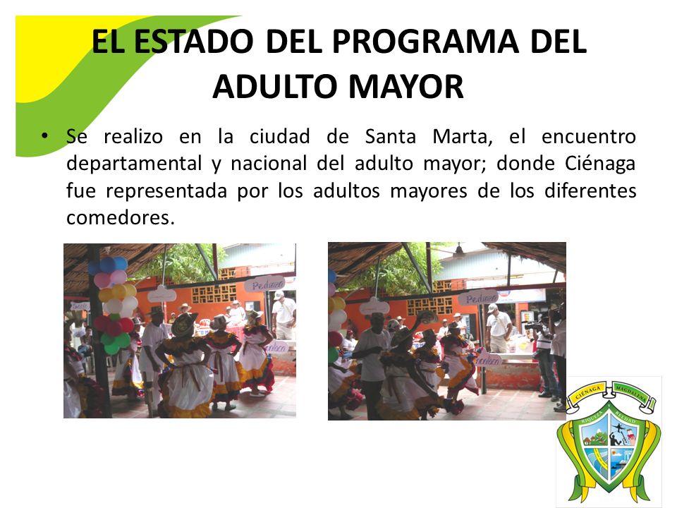 EL ESTADO DEL PROGRAMA DEL ADULTO MAYOR Se realizo en la ciudad de Santa Marta, el encuentro departamental y nacional del adulto mayor; donde Ciénaga fue representada por los adultos mayores de los diferentes comedores.