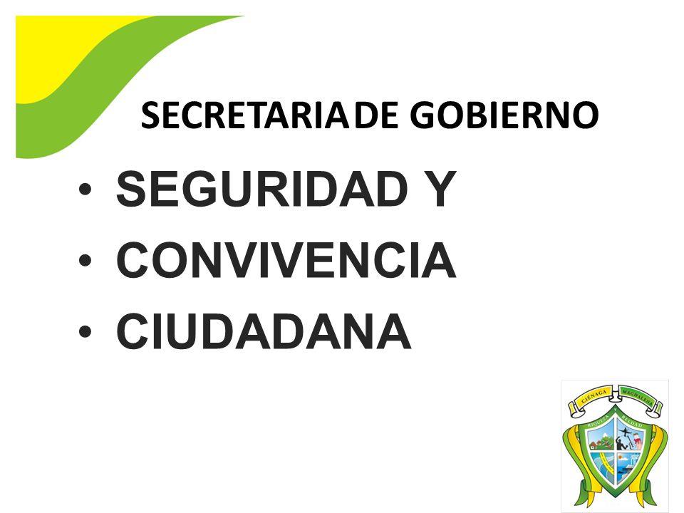 SECRETARIA DE GOBIERNO SEGURIDAD Y CONVIVENCIA CIUDADANA