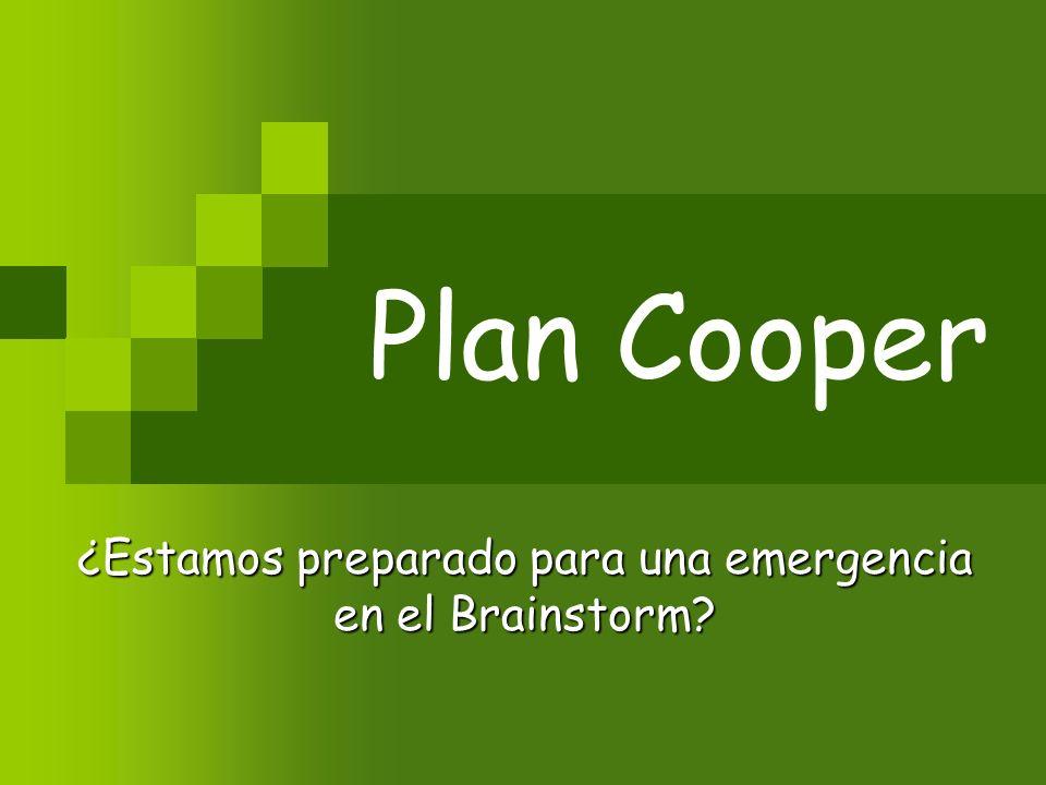 ¿Estamos preparado para una emergencia en el Brainstorm? Plan Cooper