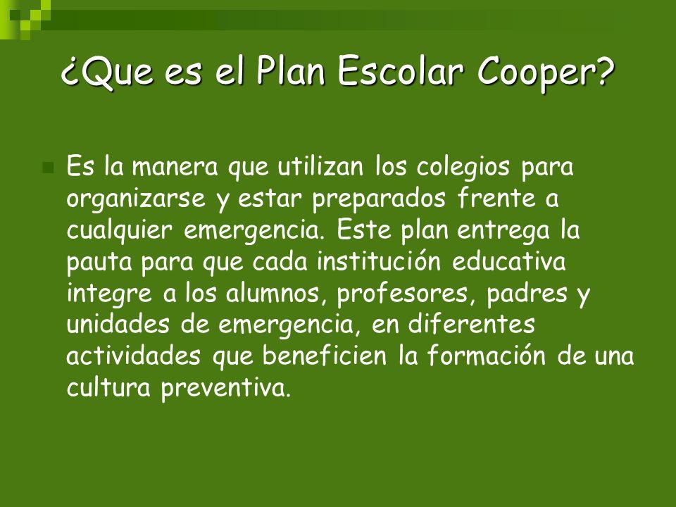 ¿Que es el Plan Escolar Cooper? Es la manera que utilizan los colegios para organizarse y estar preparados frente a cualquier emergencia. Este plan en