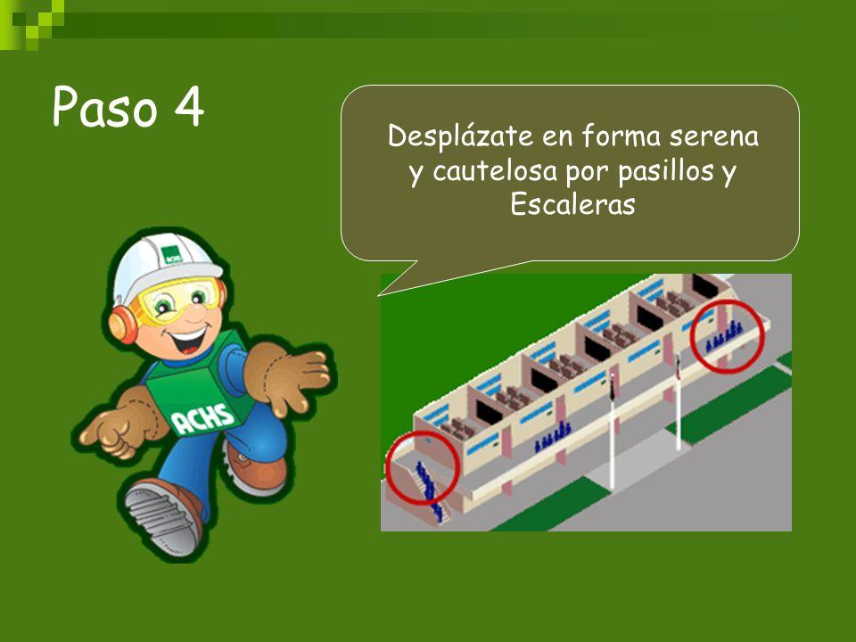 Paso 4 Desplázate en forma serena y cautelosa por pasillos y Escaleras