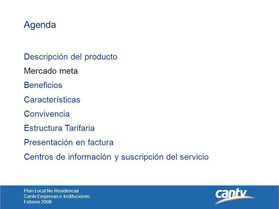 Plan Local No Residencial Cantv Empresas e Instituciones Febrero 2006 Estructura Tarifaria Cargos no recurrentes: No aplica Cargos recurrentes: Renta básica del plan: 61.330,50 Bs.