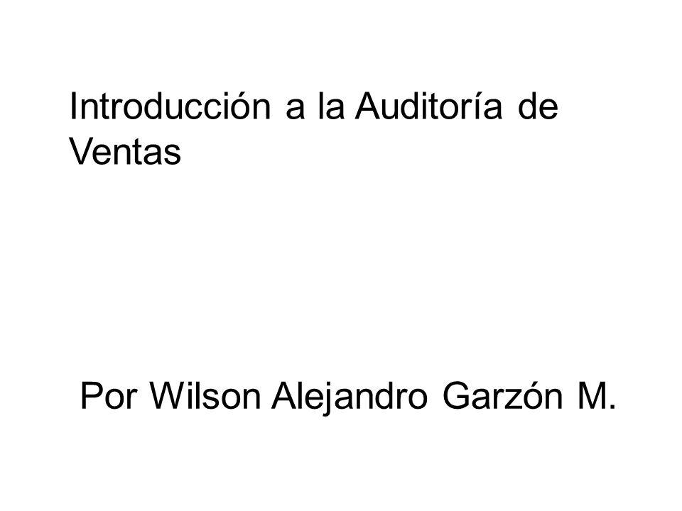LE ORIENTAMOS PARA DAR Introducción a la Auditoría de Ventas Por Wilson Alejandro Garzón M.
