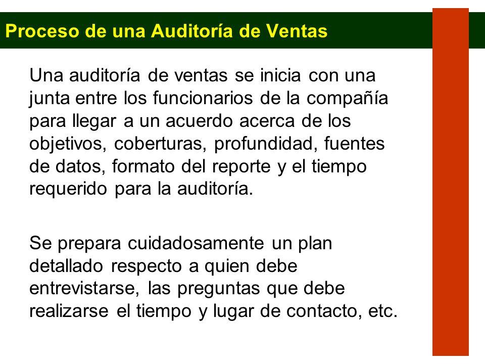 Proceso de una Auditoría de Ventas Una auditoría de ventas se inicia con una junta entre los funcionarios de la compañía para llegar a un acuerdo acer