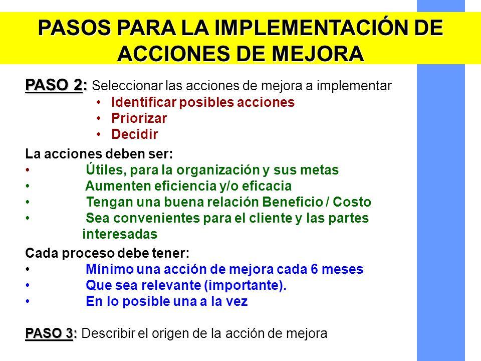 PASOS PARA LA IMPLEMENTACIÓN DE ACCIONES DE MEJORA PASO 2: PASO 2: Seleccionar las acciones de mejora a implementar Identificar posibles acciones Prio